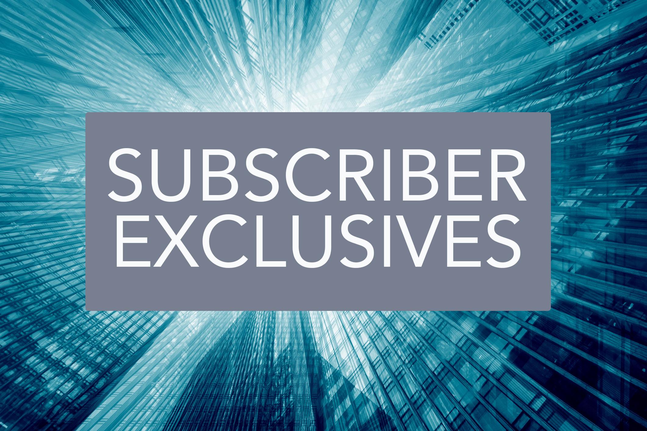 Subscriber Exclusives